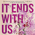 It Ends With Us - Colleen Hoover