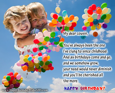 Happy Birthday wishes for cousin: you've always been the one I've clung to since childhood