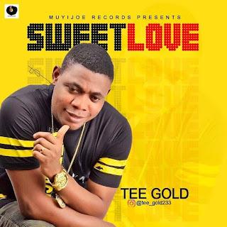 [Music] Tee Gold_Sweet Love