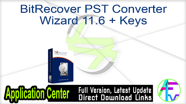 BitRecover PST Converter Wizard 11.6 + Keys