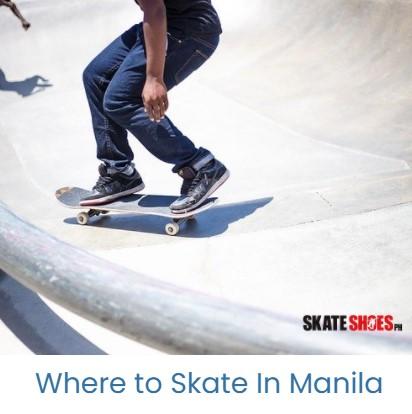 Where to Skate In Manila - Skate Shoes PH