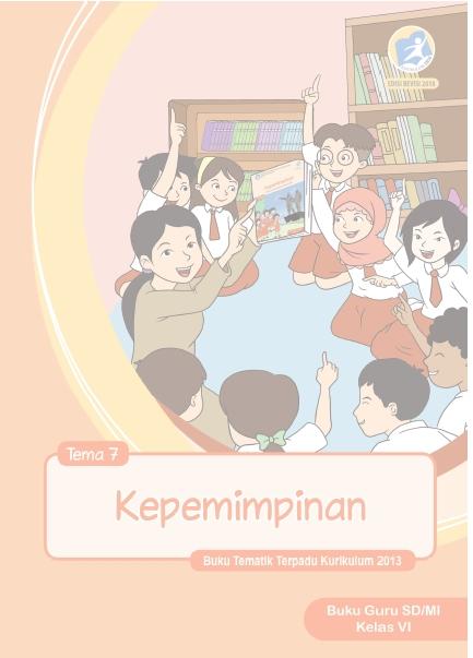 Buku Guru Kelas 6 Kurikulum 2013 Revisi 2018 Semester 2 Tema 7 Kepemimpinan