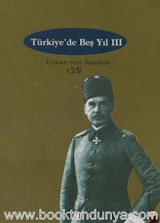 Liman von Sanders - Türkiye'de Beş Yıl (3. CİLT)