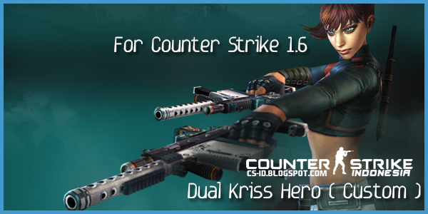 [CS 1.6 / Zombie Plague Extra Items] Dual Kriss Hero (+SourceCode)