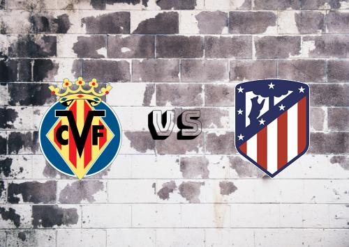 Villarreal vs Atlético Madrid  Resumen