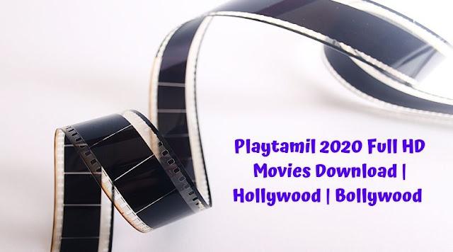 Playtamil 2020 Full HD Movies Download | Hollywood | Bollywood