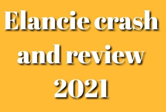 Elancie crash and review 2021