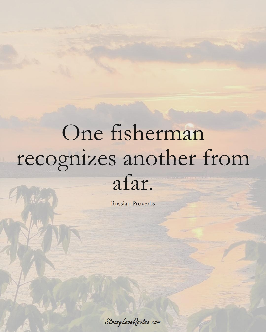 One fisherman recognizes another from afar. (Russian Sayings);  #AsianSayings