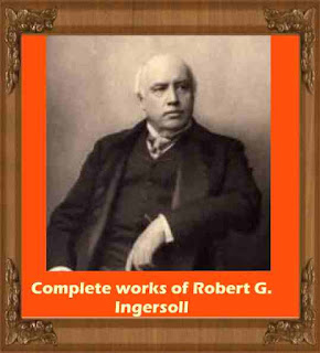 Complete works of Robert G. Ingersoll