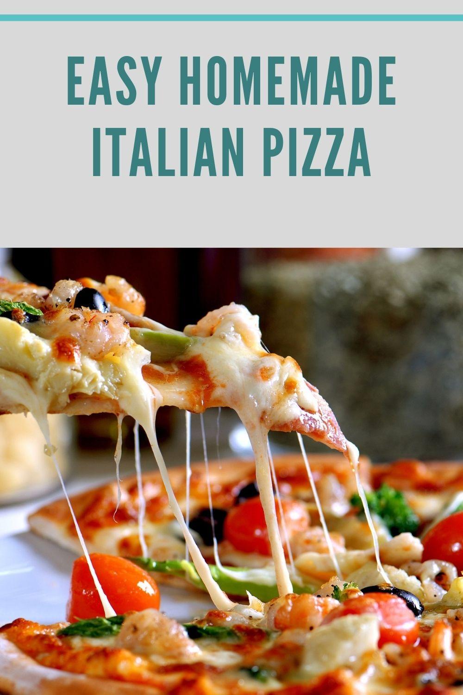 Easy Homemade Italian Pizza
