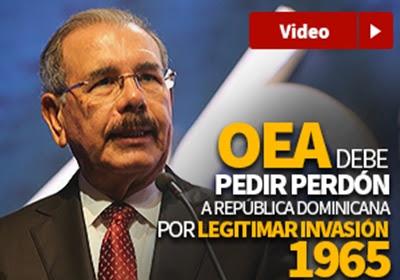 Danilo Medina pide resolución de desagravio a la OEA