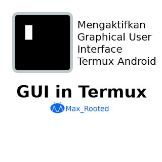 Cara Mengaktifkan GUI di Termux Android