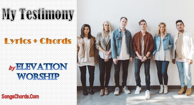 My Testimony Chords and Lyrics by Elevation Worship