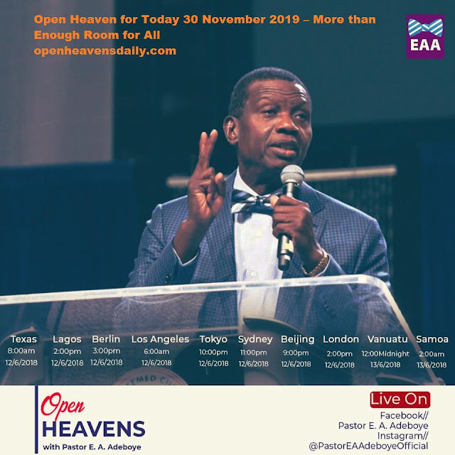 Open Heaven for Today 30 November 2019 – More than Enough Room for All