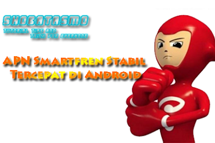 5 APN Smartfren Stabil Tercepat Terbaru