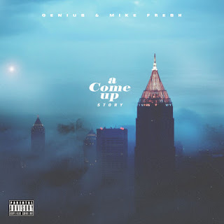 Genius & Mike Fresh - A Come Up Story (2017) - Album Download, Itunes Cover, Official Cover, Album CD Cover Art, Tracklist