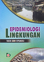 AJIBAYUSTORE  Judul Buku : Epidemiologi Lingkungan Teori Dan Aplikasi