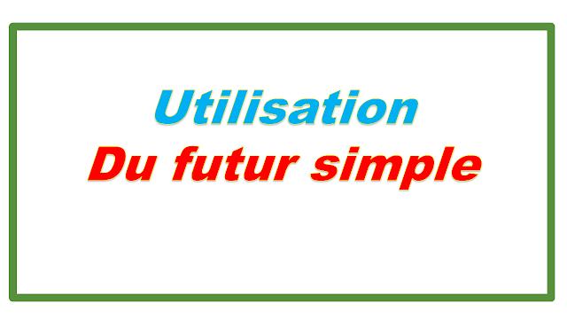 L'utilisation du futur simple