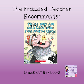The Frazzled Teacher Recommends: There Was an Old Lady Who Swallowed a Chick!
