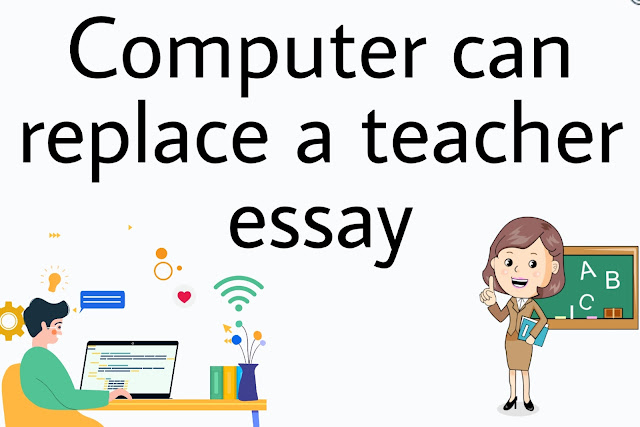 Computer can replace a teacher essay