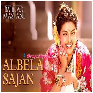 Albela Sajan Lyrics Bajirao Mastani [2015]