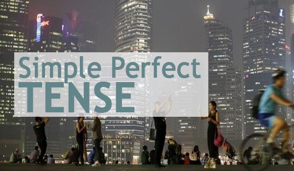 SIMPLE PERFECT TENSE (Pengertian, Rumus, Contoh Kalimat, Latihan Soal) LENGKAP