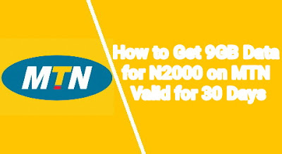 How to Get 9GB Data for N2000 on MTN Valid for 30 Days