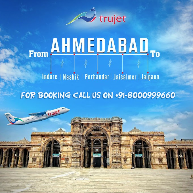 Trujet - From Ahmedabad To Indore, Nashik, Porbandar, Jaisalmer, Jalgaon