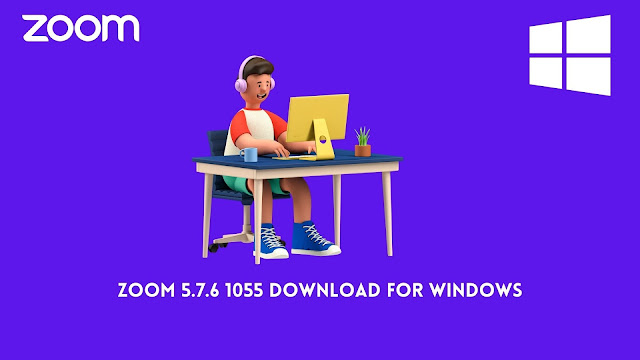 Zoom 5.7.6 1055 Download For Windows