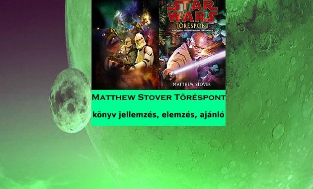 Matthew Stover Töréspont könyv jellemzés, elemzés, ajánló