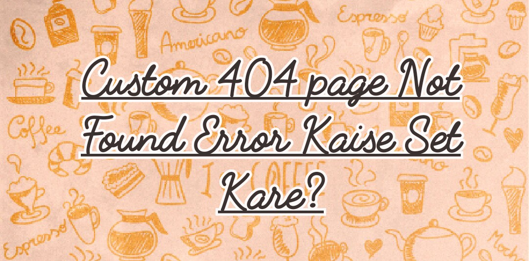 custom 404 error kaise set kare