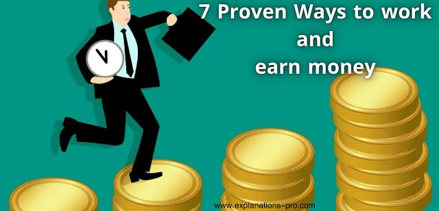 7 Proven Ways to work and earn money