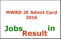 MWRD JE Admit Card 2016