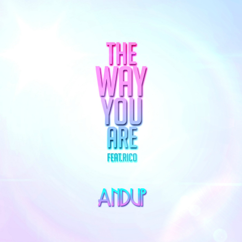 Andup – The Way You Are – Single