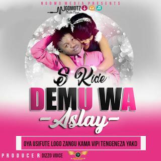 Audio | S Kide | Demu Wa Aslay | (SINGELI) | Mp3 Download
