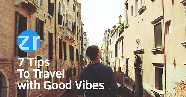 7 Tips To Travel with Good Vibes