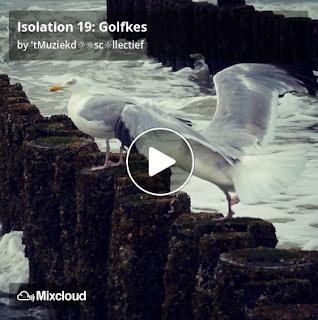 https://www.mixcloud.com/straatsalaat/isolation-19-golfkes/