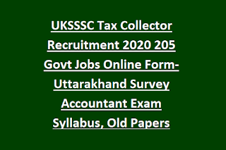 UKSSSC Tax Collector Recruitment 2020 205 Govt Jobs Online Form-Uttarakhand Survey Accountant Exam Syllabus, Old Papers