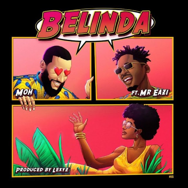 Mr Eazi Ft. Moh – Belinda (Music)