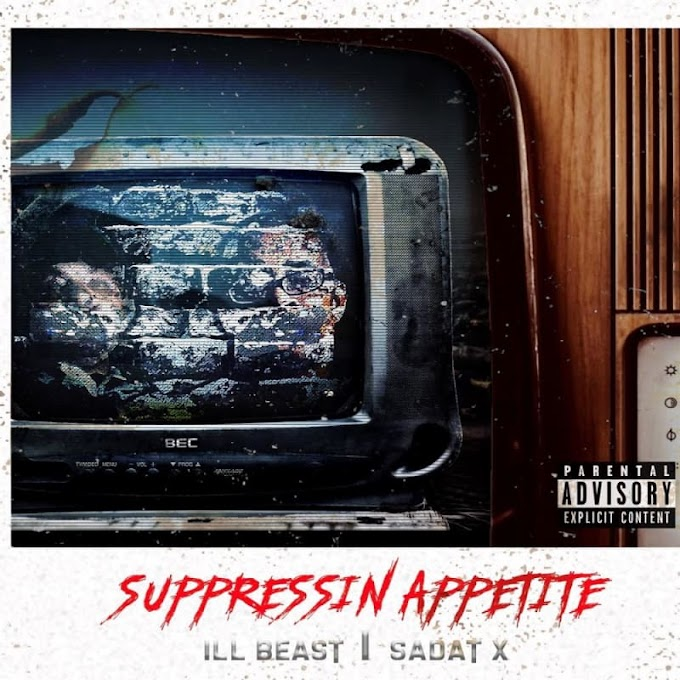 "ILL BEAST releases ""Suppressin Appetite"" Ft Sadat X"