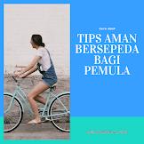 Tips Aman Bersepeda bagi Pemula