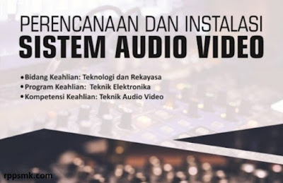 Download Rpp Mata Pelajaran Perencanaan dan Instalasi Sistem Audio Video Smk Kelas XI XII Kurikulum 2013 Revisi 2017/2018 Semester Ganjil dan Genap | Rpp 1 Lembar
