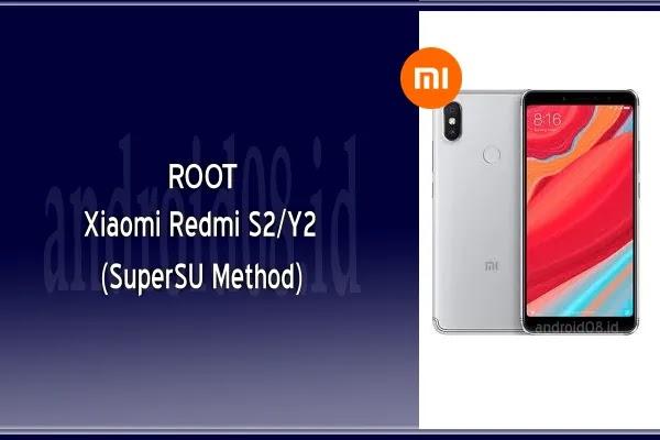Cara Root Xiaomi Redmi S2/Y2 (SuperSU Method)