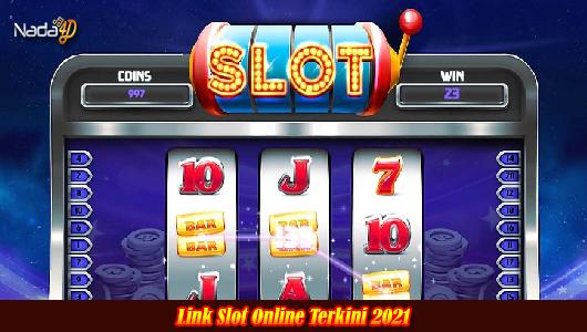 Link Slot Online Terkini 2021