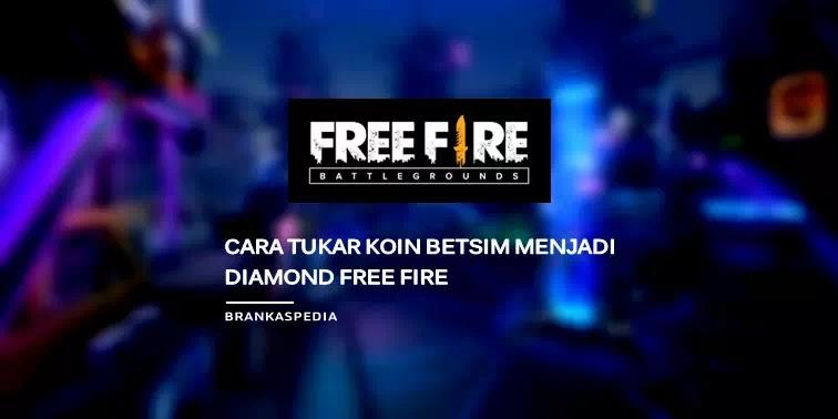 Cara Tukar Koin Betsim Menjadi Diamond Free Fire