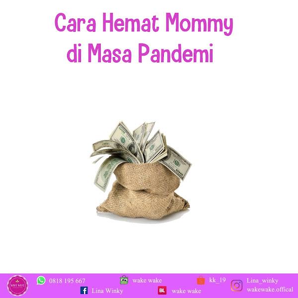 Cara Hemat Mommy di Masa Pandemi