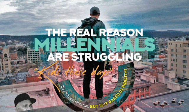The Real Reason Millennials Are Struggling