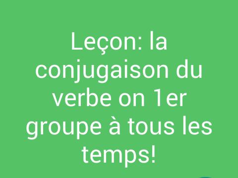 Lecon La Conjugaison Des Verbes De Premiere Groupe The Kingdoom Of Language