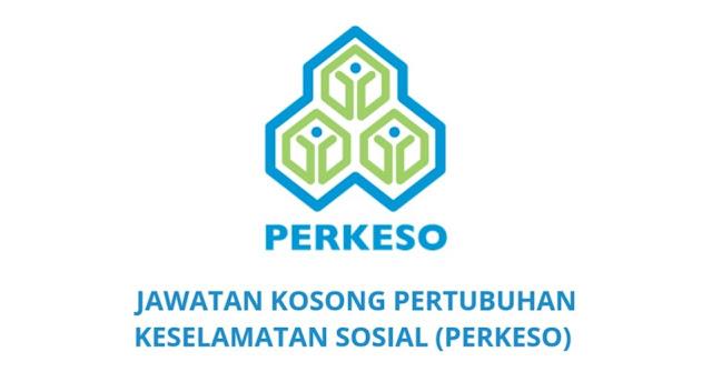 Jawatan Kosong PERKESO 2019 Pertubuhan Keselamatan Sosial
