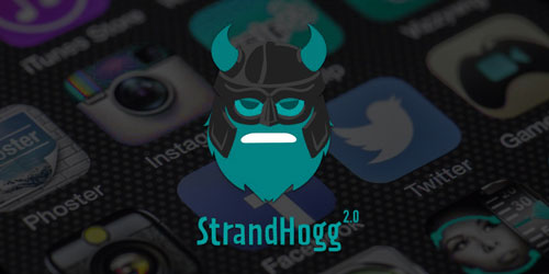 Learn about the StrandHogg v.2.0 vulnerability that threatens 95 Android devices around the world